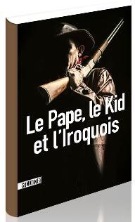 Le pape, le kid et l'iroquois Anonyme Bourbon Kid